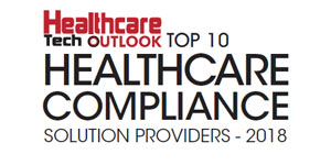 Top 10 Healthcare Compliance Solution Providers - 2018